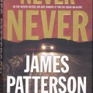 Never Never by James Patterson 2017 Hardcover Book - Very Good