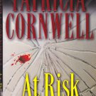 At Risk by Patricia Cornwell 2006 Hardcover Book - Very Good
