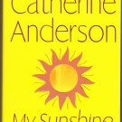 My Sunshine by Catherine Anderson 2005 Paperback Book - Like New