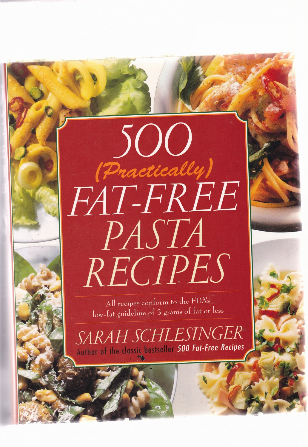 500 Fat-Free Pasta Recipes by Schlesinger, Sarah 1996 Hardcover Book - Very Good