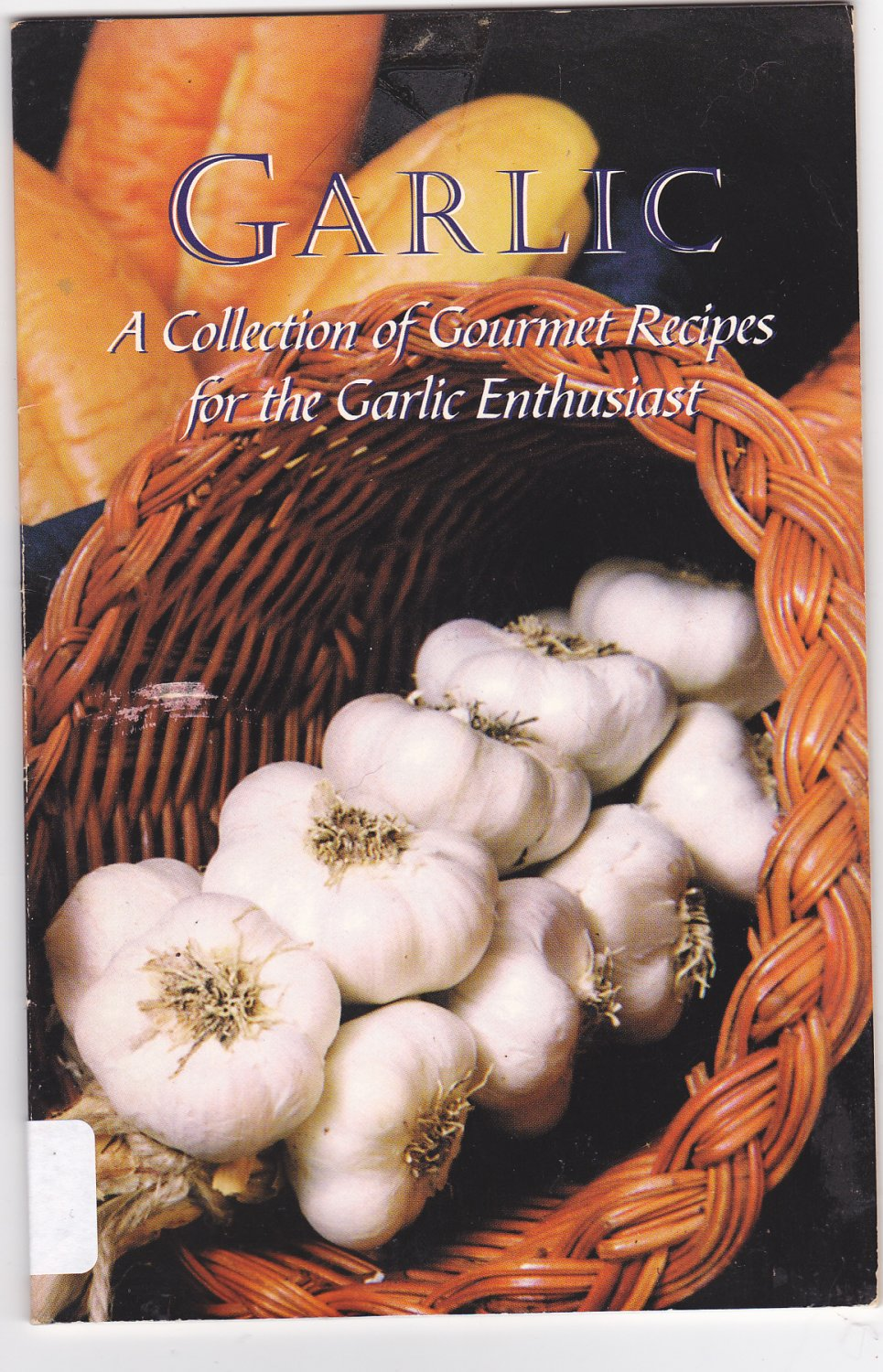 Garlic Recipes for the Gourmet Enthusiast 1995 Paperback Book - Very Good