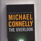 The Overlook by Michael Connelly 2007 Hardcover Book - Very Good