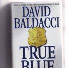 True Blue by David Baldacci 2009 Hardcover Book - Very Good