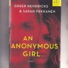 An Anonymous Girl by Sarah Pekkanen and Greer Hendricks 2019 Hardcover Book - Very Good