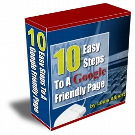 10 Steps to a Google Friendly Web Page-Raise your search engine rankings