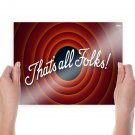 Thats All Folks  Poster 24x18 inch
