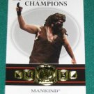 MANKIND, MICK FOLEY - 2012 Topps WWE First Class Champions #9