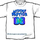 T-shirt , MIDDLE BROTHER, '08 - (youth & Adult Sm - xLg)