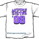 T-shirt , MIDDLE SISTER '08 - (adult 3xlg)