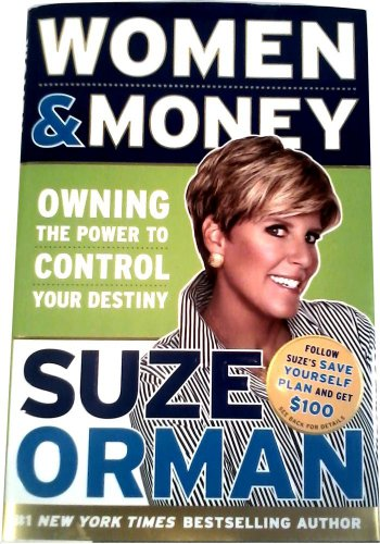 Women and Money : Owning the Power to Control Your Destiny by Suze Orman...