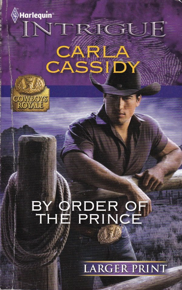 Carla Cassidy BY ORDER OF THE PRINCE Cowboys Royale #4 - PB Larger Print (Acceptable/Readers)
