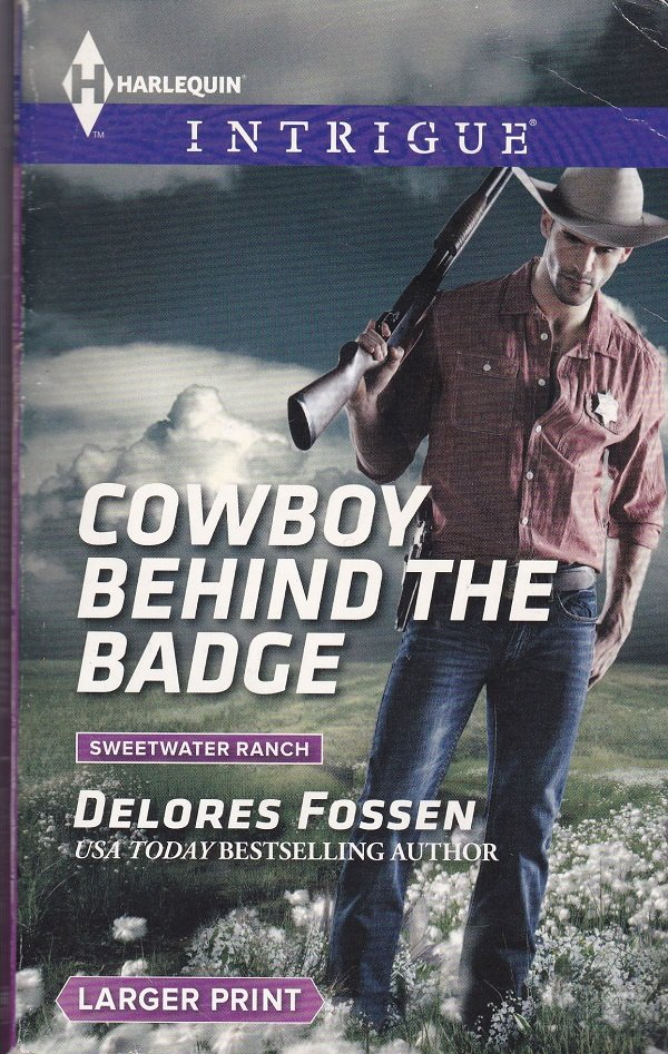 Delores Fossen COWBOY BEHIND THE BADGE Sweetwater Ranch #2 - PB Larger Print (Acceptable/Readers)