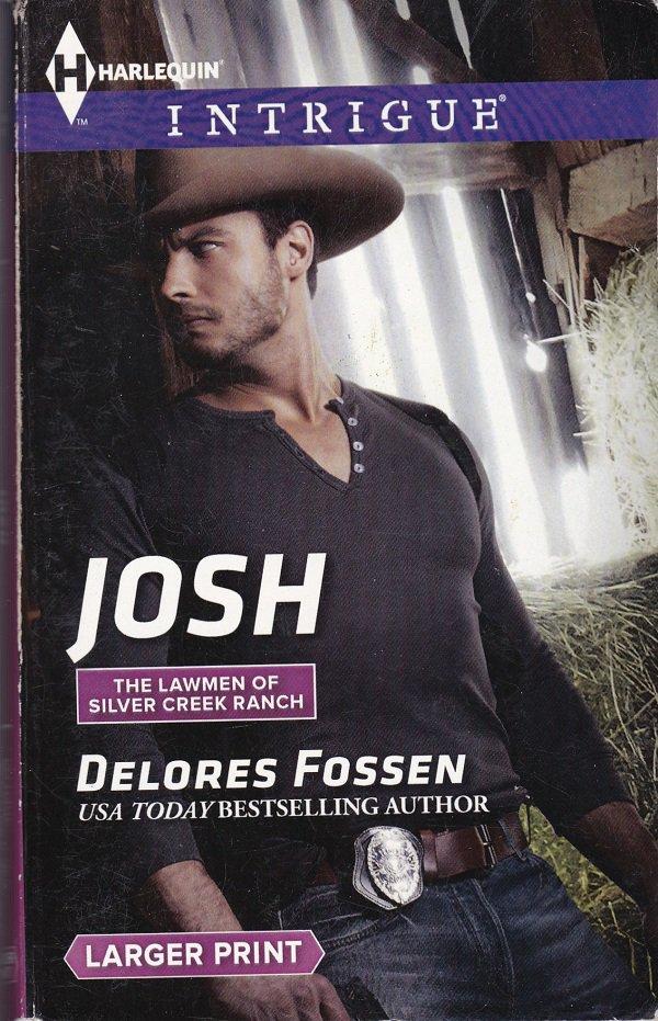 Delores Fossen JOSH Lawmen Of Silver Creek Ranch #7 - PB Larger Print (Acceptable/Readers) Intrigue