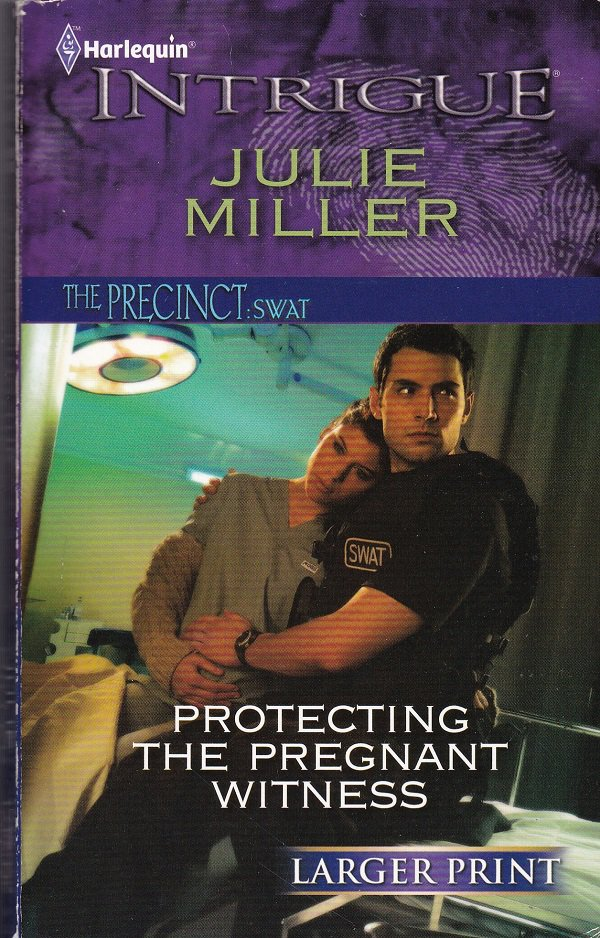 Julie Miller PROTECTING THE PREGNANT WITNESS Precint: SWAT #3 - PB Larger Print (Acceptable/Readers)