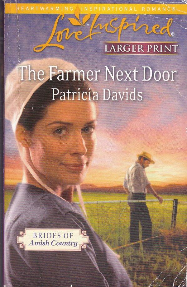 Patricia Davids THE FARMER NEXT DOOR Brides Of Amish Country Series #4 - PB Larger Print (Readers)