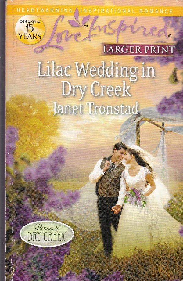 Janet Tronstad LILAC WEDDING IN DRY CREEK Dry Creek Series #20 - PB Larger Print (Readers)