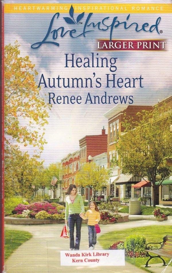 Rene Andrews HEALING AUTUMN'S HEART Claremont, Alabama Series #2 - PB Larger Print (Readers)