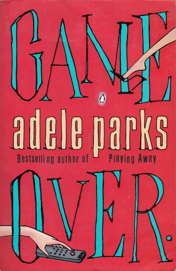 Adele Parks GAME OVER (PB) (Gently Use / Good)