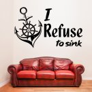 (55''x33'') Vinyl Wall Decal Quote I Refuse to Sink with Anchor Art Decor Sticker + Free Decal Gift!