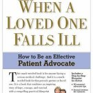 When a Loved One Falls Ill : How to Be an Effective Patient Advocate, MONAGHAN