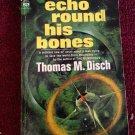 ECHO ROUND HIS BONES Thomas M. Disch Vintage 1967 Paperback 1st Printing