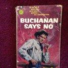 BUCHANAN SAYS NO Jonas Ward Vintage 1957 Gold Medal Paperback WESTERN!