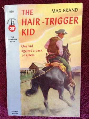 THE HAIR-TRIGGER KID Max Brand Vintage 1953 Pocket Book Paperback 930 Western