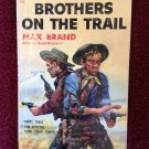 BROTHERS ON THE TRAIL Max Brand Vintage 1956 Popular 721 Paperback Cool Western