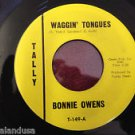 BONNIE OWENS Waggin' Tongues / Why Don't Daddy Live Here Anymore Tally 45 T-149