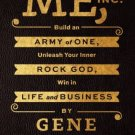 Me Inc Build an Army of One Unleash Your Inner Rock God Win in Life Gene Simmons