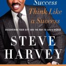 Act Like a Success Think Like a Success Discovering Your Gift by Steve Harvey