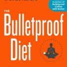 The Bulletproof Diet Lose up to a Pound a Day, Reclaim Energy and Focus D Asprey