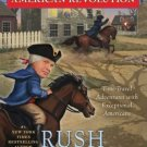 Rush Revere and the American Revolution: Time Travel Adventures by Rush Limbaugh