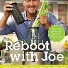 The Reboot with Joe Juice Diet Lose Weight Get Healthy & Feel Amazing Joe Cross