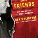 A Spy Among Friends Kim Philby and the Great Betrayal by Ben Macintyre