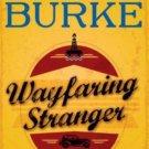 Wayfaring Stranger A Novel Hardcover by James Lee Burke