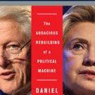 Clinton, Inc. The Audacious Rebuilding of a Political Machine by Daniel Halper
