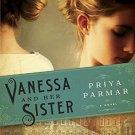 Vanessa and Her Sister: A Novel by Priya Parmar