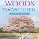 Dogwood Hill (A Chesapeake Shores Novel) by Sherryl Woods