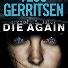 Die Again: A Rizzoli & Isles Novel by Tess Gerritsen