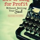 How To Blog For Profit: Without Selling Your Soul by Ruth Soukup
