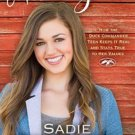 Live Original: How the Duck Commander Teen True to Her Values by Sadie Robertson