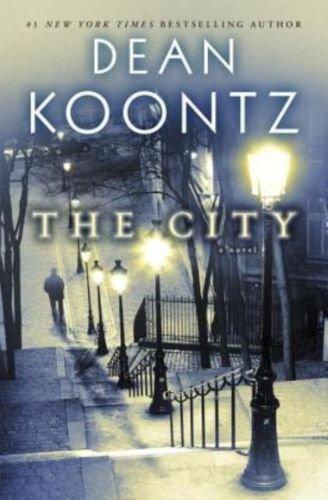 The City A Novel (Hardcover) by Dean Koontz
