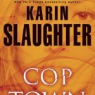 Cop Town A Novel (Hardcover) by Karin Slaughter