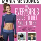 The EveryGirl's Guide to Diet and Fitness How I Lost 40 lbs and Kept It Off
