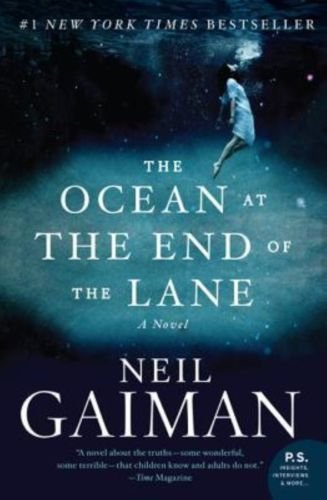 The Ocean at the End of the Lane A Novel by Neil Gaiman