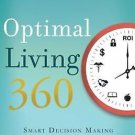 Optimal Living 360: Smart Decision Making for a Balanced Life by Sanjay K. Jain