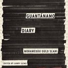 Guantánamo Diary (Hardcover) by Mohamedou Ould Slahi