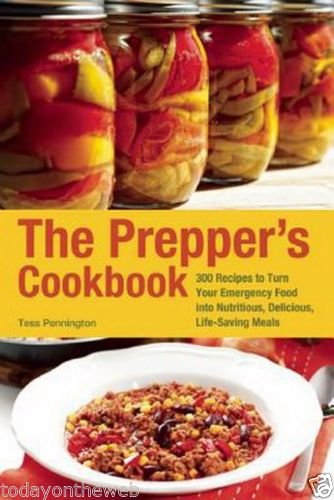 The Prepper's Cookbook: 300 Recipes to Turn Your Emergency Food into Nutritious
