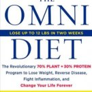 The Omni Diet: The Revolutionary 70% PLANT + 30% PROTEIN Program to Lose Weight